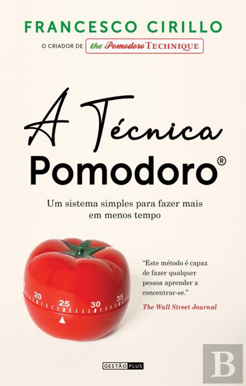 A Técnica Pomodoro, de Francesco Cirillo, foi editado em Portugal pela Gestão plus.