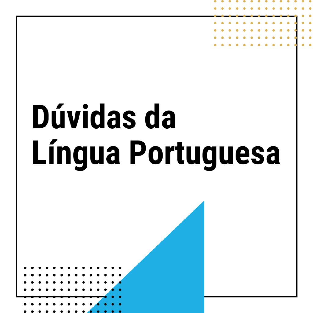 Dúvidas da Língua Portuguesa